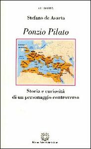 Ponzio Pilato. Storia e curiosità di un personaggio controverso - Stefano De Asarta - copertina