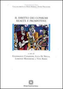 Foto Cover di Il diritto dei consumi: realtà e prospettive, Libro di  edito da Edizioni Scientifiche Italiane