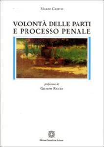 Volontà delle parti e processo penale - Mario Griffo - copertina