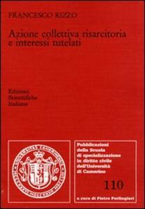 Azione collettiva risarcitoria e interessi tutelati - Francesco Rizzo - copertina