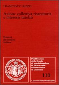 Libro Azione collettiva risarcitoria e interessi tutelati Francesco Rizzo