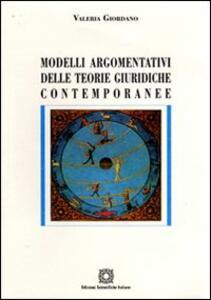 Modelli argomentativi delle teorie giuridiche contemporanee - Valeria Giordano - copertina