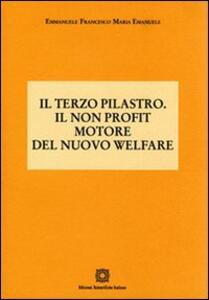 Il terzo pilastro. Il non profit motore del nuovo welfare - Emmanuele Emanuele - copertina