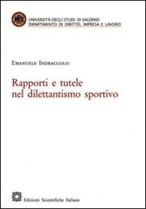 Rapporti e tutele nel dilettantismo sportivo - Emanuele Indraccolo - copertina