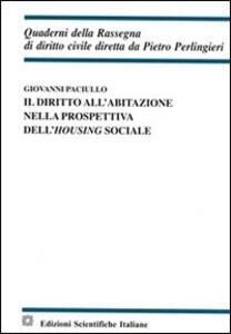Il diritto all'abitazione nella prospettiva dell'housing sociale - Giovanni Paciullo - copertina