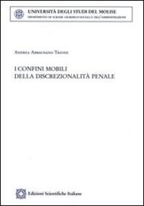 I confini mobili della discrezionalità penale - Andrea Abbagnano Trione - copertina