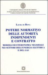 Potere normativo delle autorità indipendenti e contratto - Laura Di Bona - copertina