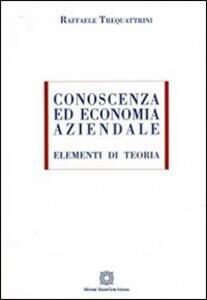 Conoscenza ed economia aziendale. Elementi di teoria