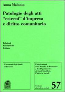 Patologie degli atti «esterni» d'impresa e diritto comunitario - Anna Malomo - copertina