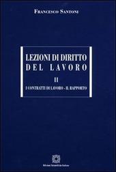 Lezioni di diritto del lavoro. Vol. 2: I contratti di lavoro-Il rapporto.