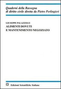 Foto Cover di Alimenti dovuti e mantenimento negoziato, Libro di Giuseppe Palazzolo, edito da Edizioni Scientifiche Italiane