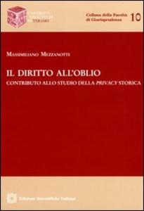 Libro Il diritto all'oblio Massimiliano Mezzanotte