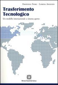 Trasferimento tecnologico-Technology transfer. Ediz. bilingue - Emanuele Fiore,Lorena Affatato - copertina