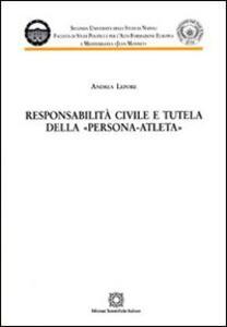 Responsabilità civile e tutela della persona-atleta - Andrea Lepore - copertina