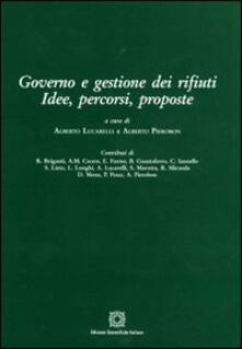 Governo e gestione dei rifiuti. Idee, percorsi, proposte