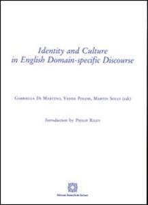 Identity and culture in english domain. Specific discourse - Gabriella Di Martino,Vanda Polese,Martin Solly - copertina