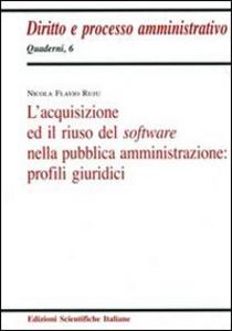 Libro L' acquisizione ed il riuso del software nella pubblica amministrazione Nicola F. Ruju