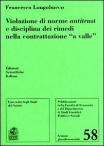 Violazione di norme antitrust e disciplina dei rimedi nella contrattazione «a valle» - Francesco Longobucco - copertina