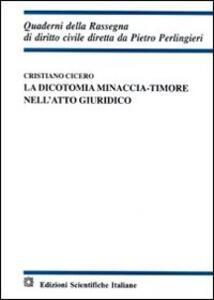 La dicotomia minaccia. Timore nell'atto giuridico - Cristiano Cicero - copertina