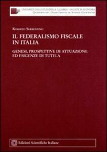Il federalismo fiscale in Italia - Roberto Serrentino - copertina