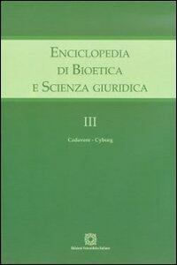 Enciclopedia di bioetica e scienza giuridica. Vol. 3: Cadavere-Cuborg. - copertina