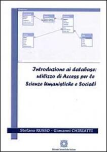 Introduzione ai database. Utilizzo di Access per la scienze umanistiche e sociali - Stefano Russo,Giovanni Chiriatti - copertina