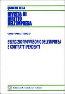 Esercizio provvisorio dell'impresa e contratti pendenti - Cristiana Fiengo - copertina