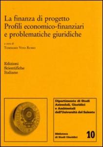 Libro La finanza di progetto. Profili economico-finanziari e problematiche giuridiche