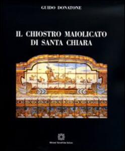 Il chiostro maiolicato di Santa Chiara - Guido Donatone - copertina