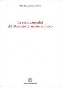 La costituzionalità del mandato di arresto europeo - P. Francesco Iovino - copertina