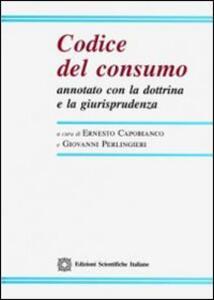 Codice del consumo annotato con la dottrina e la giurisprudenza - copertina