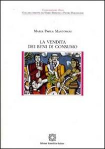 Libro La vendita dei beni di consumo M. Paola Mantovani