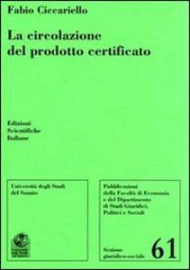 La circolazione del prodotto certificato - Fabio Ciccariello - copertina