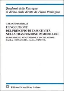 L' evoluzione del principio di tassatività nella trascrizione immobiliare - Gaetano Petrelli - copertina