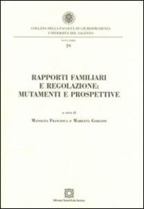 Rapporti familiari e regolazione. Mutamenti e prospettive - copertina