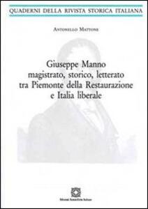 Giuseppe Manno magistrato, storico, letterato tra Piemonte della Restaurazione e Italia liberale - Antonello Mattone - copertina