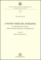 I nuovi volti di Antigone. Le obiezioni di coscienza nell'esperienza giuridica contemporanea