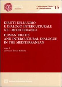 Diritti dell'uomo e dialogo interculturale nel Mediterraneo-Human rights and intercultural dialogue in the Mediterranean - copertina