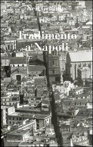 Libro Tradimento a Napoli Neil Griffiths