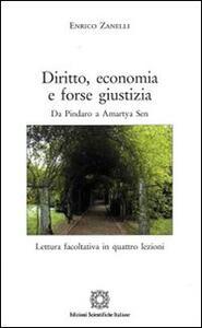 Diritto, economia e forse giustizia. Da Pindaro a Amartya Sen - Enrico Zanelli - copertina