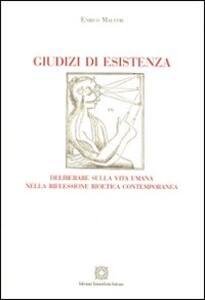 Giudizi di esistenza. Deliberare sulla vita umana nella riflessione bioetica contemporanea - Enrico Maestri - copertina