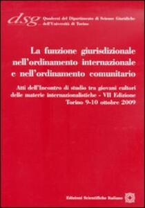 La funzione giurisdizionale nell'ordinamento internazionale e nell'ordinamento comunitario