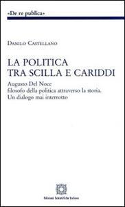 La politica tra Scilla e Cariddi - Danilo Castellano - copertina