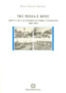 Libro Tra terra e mare. Aspetti dell'economia di terra d'Otranto (1861-1914) Franco A. Mastrolia