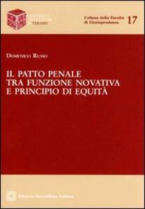 Il patto penale tra funzione novativa e principio di equità - Domenico Russo - copertina