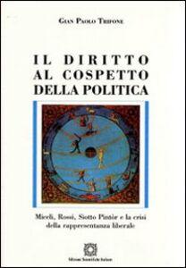Libro Il diritto al cospetto della politica G. Paolo Trifone