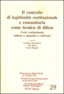 Il controllo di legittimità costituzionale e comunitaria come tecnica di difesa - copertina