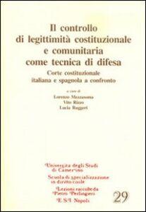 Libro Il controllo di legittimità costituzionale e comunitaria come tecnica di difesa