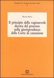 Il principio della ragionevole durata del processo nella giurisprudenza della Corte di cassazione - Mauro Bove - copertina