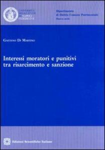 Interessi moratori e punitivi tra risarcimento e sanzione - Gaetano Di Martino - copertina